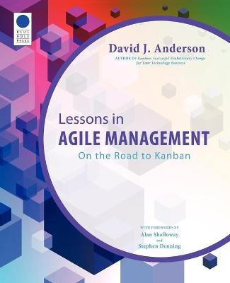 Lessons in Agile Management : On the Road to Kanban
