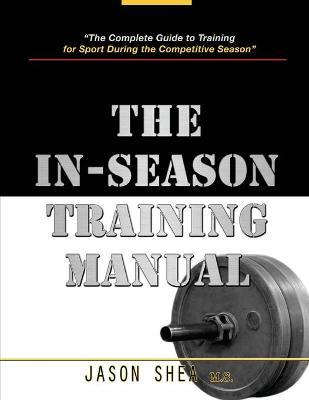 The In-Season Training Manual