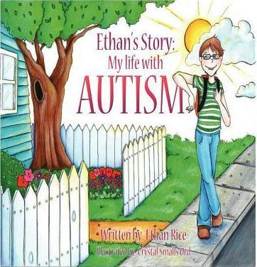 Ethan's Story; My Life With Autism