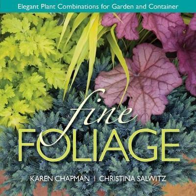 Fine Foliage : Elegant Plant Combinations for Garden and Container
