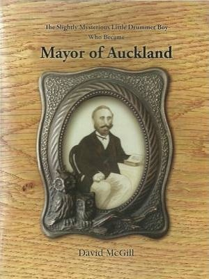The Slightly Mysterious Little Drummer Boy Who Became Mayor of Auckland