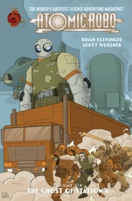 Atomic Robo: Ghost of Station X Volume 6