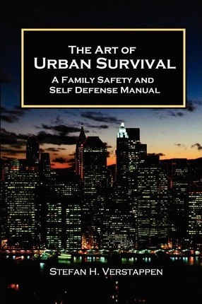 FREE] The Art of Urban Survival, a Family Safety and Self