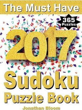 the must have 2017 sudoku puzzle book jonathan bloom 9780987004055