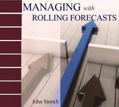 Managing with Rolling Forecasts