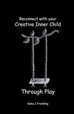 Reconnect with Your Creative Inner Child - Through Play