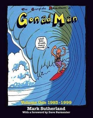 Complete Adventures of Gonad Man Vol 1. 1993 - 1999 Cover Image