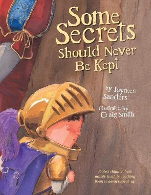 Some Secrets Should Never Be Kept - Jayneen L Sanders, Craig Smith