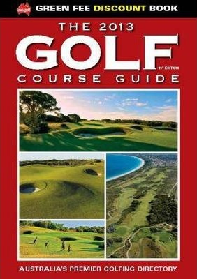 The 2013 Golf Course Guide 19th Edition