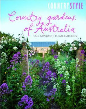 country gardens. Country Style - Gardens Of Australia