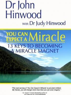 You Can Expect a Miracle...13 Keys to Becoming a Miracle Magnet