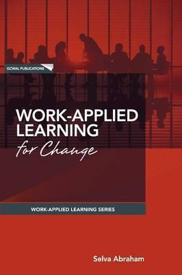 Work-Applied Learning for Change