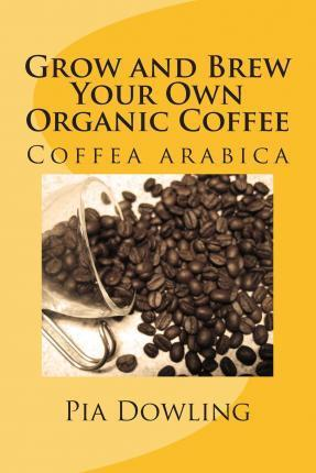 Astrosadventuresbookclub.com Grow and Brew Your Own Organic Coffee Image