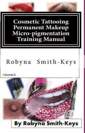 Cosmetic Tattoo Permanent Makeup Micro-Pigmentation Training Manual.