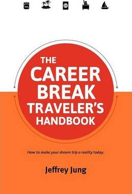 The Career Break Traveler's Handbook