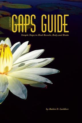 GAPS Guide 2nd Edition : Simple Steps to Heal Bowels, Body, and Brain