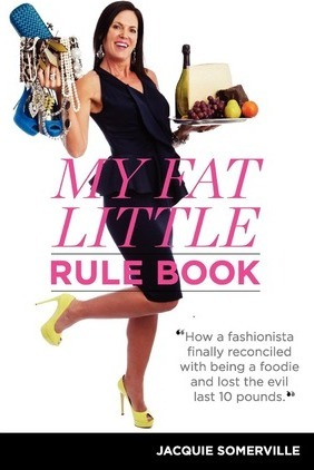 My Fat Little Rule Book : Lose Weight While Indulging in Chocolate, Cheese, Orgasms and Wine!