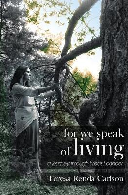 For We Speak of Living  A Journey Through Breast Cancer