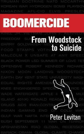 Boomercide: From Woodstock to Suicide