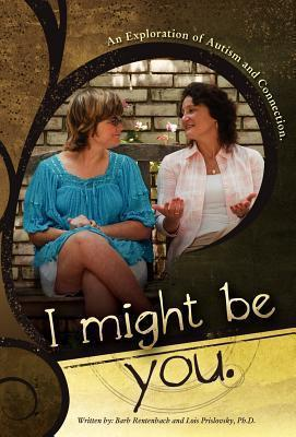 I Might Be You  An Exploration of Autism and Connection