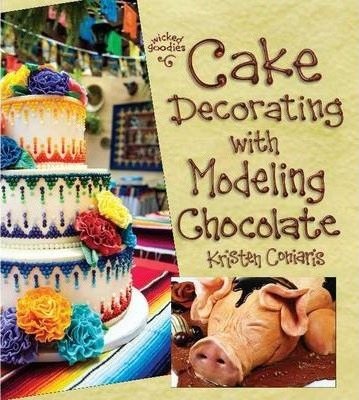 Cake Decorating Books New Zealand : Cake Decorating with Modeling Chocolate : Kristen Coniaris ...