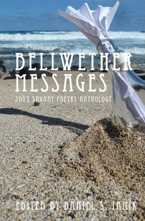 Bellwether Messages  2013 Savant Poetry Anthology