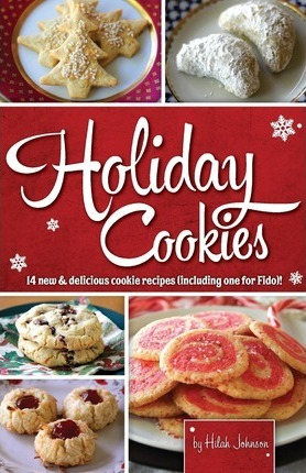 Holiday Cookies : 14 New & Delicious Cookie Recipes (Including One for Fido)!