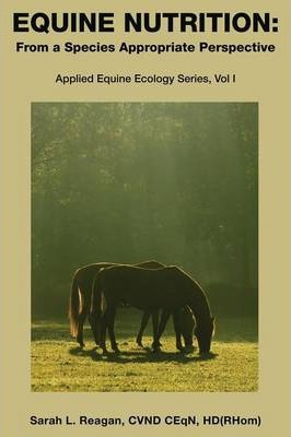 Equine Nutrition: From a Species Appropriate Perspective