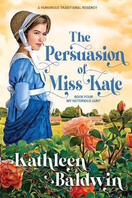 The Persuasion of Miss Kate