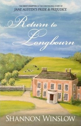 Return to Longbourn : The Next Chapter in the Continuing Story of Jane Austen's Pride and Prejudice