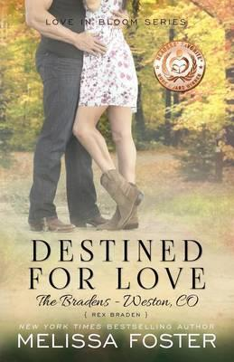 Destined for Love (Love in Bloom: The Bradens)
