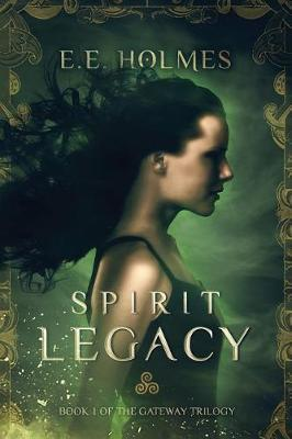 Spirit Legacy : Book 1 of the Gateway Trilogy