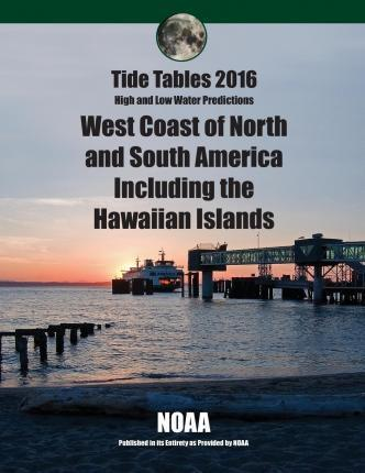 Tide Tables 2016: West Coast of North and South America Including Hawaii