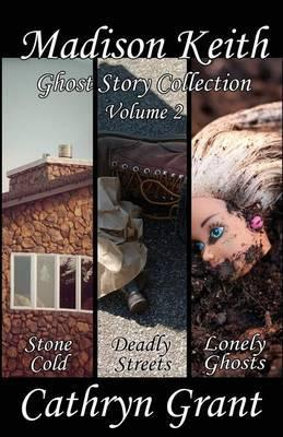 Madison Keith Ghost Story Collection - Volume 2 (Suburban Noir Ghost Stories)