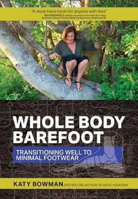 Whole Body Barefoot - Katy Bowman