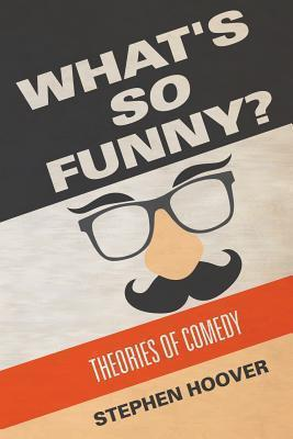What's So Funny? Theories of Comedy