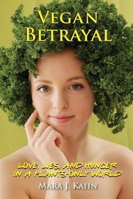 Vegan Betrayal  Love, lies, and hunger in a plants-only world
