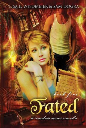 Fated  A Timeless Series Novella, Book Five