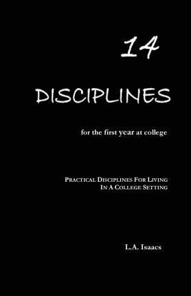 14 Disciplines for the First Year at College: Practical Disciplines for Living in a College Setting