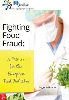 Fighting Food Fraud: A Primer for the European Food Industry