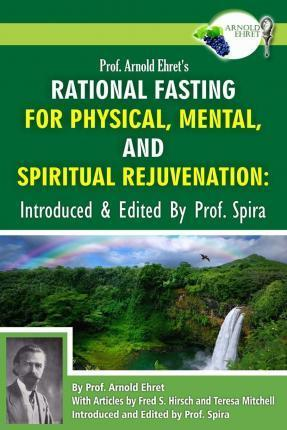 prof arnold ehrets the definite cure of chronic constipation and overcoming constipation naturally introduced edited by prof spira