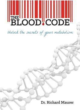 The Blood Code : Unlock the Secrets of Your Metabolism