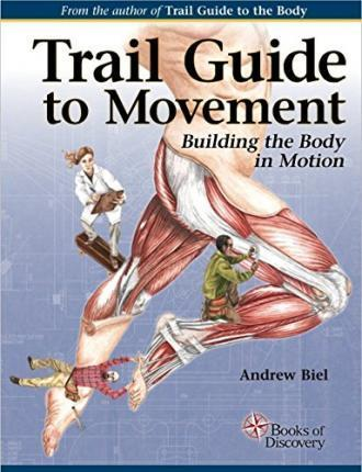 Trail Guide to Movement : Andrew Biel : 9780991466627