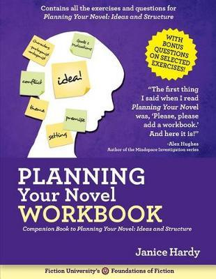 Plotting Your Novel Workbook : A Companion Book to Planning Your Novel: Ideas and Structure
