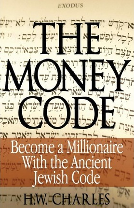 The Money Code : Become a Millionaire with the Ancient Jewish Code