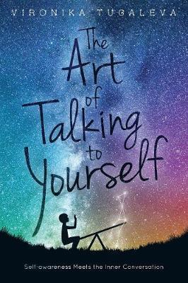 The Art of Talking to Yourself : Self-Awareness Meets the Inner Conversation