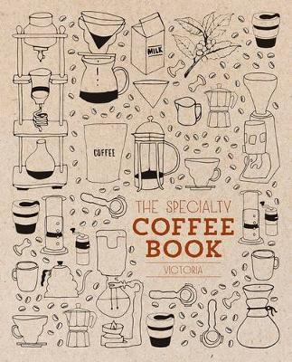 The Specialty Coffee Book Victoria