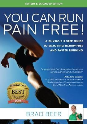 You Can Run Pain Free : Revised Edition
