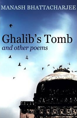Ghalib's Tomb and Other Poems