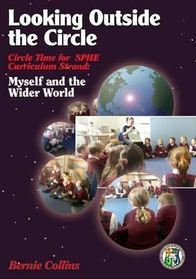 Looking Outside the Circle : Circle Time for SPHE Curriculum Strand : Myself and the Wider World 2015